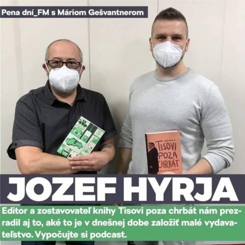 Jozef Hyrja v Pena dní_FM s Máriom Gešvantnerom