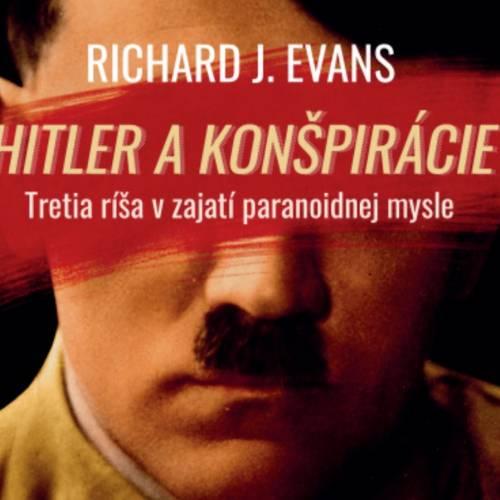 Kniha Richarda J. Evansa Hitler a konšpirácie už v predpredaji